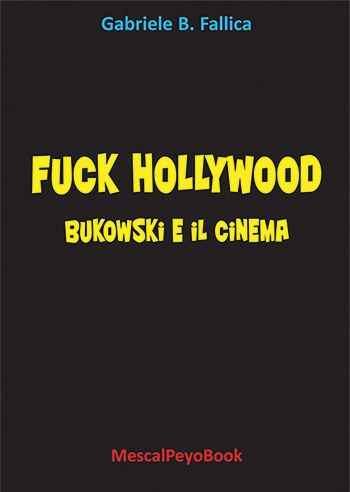 Fuck Hollywood - Bukowski e il cinema